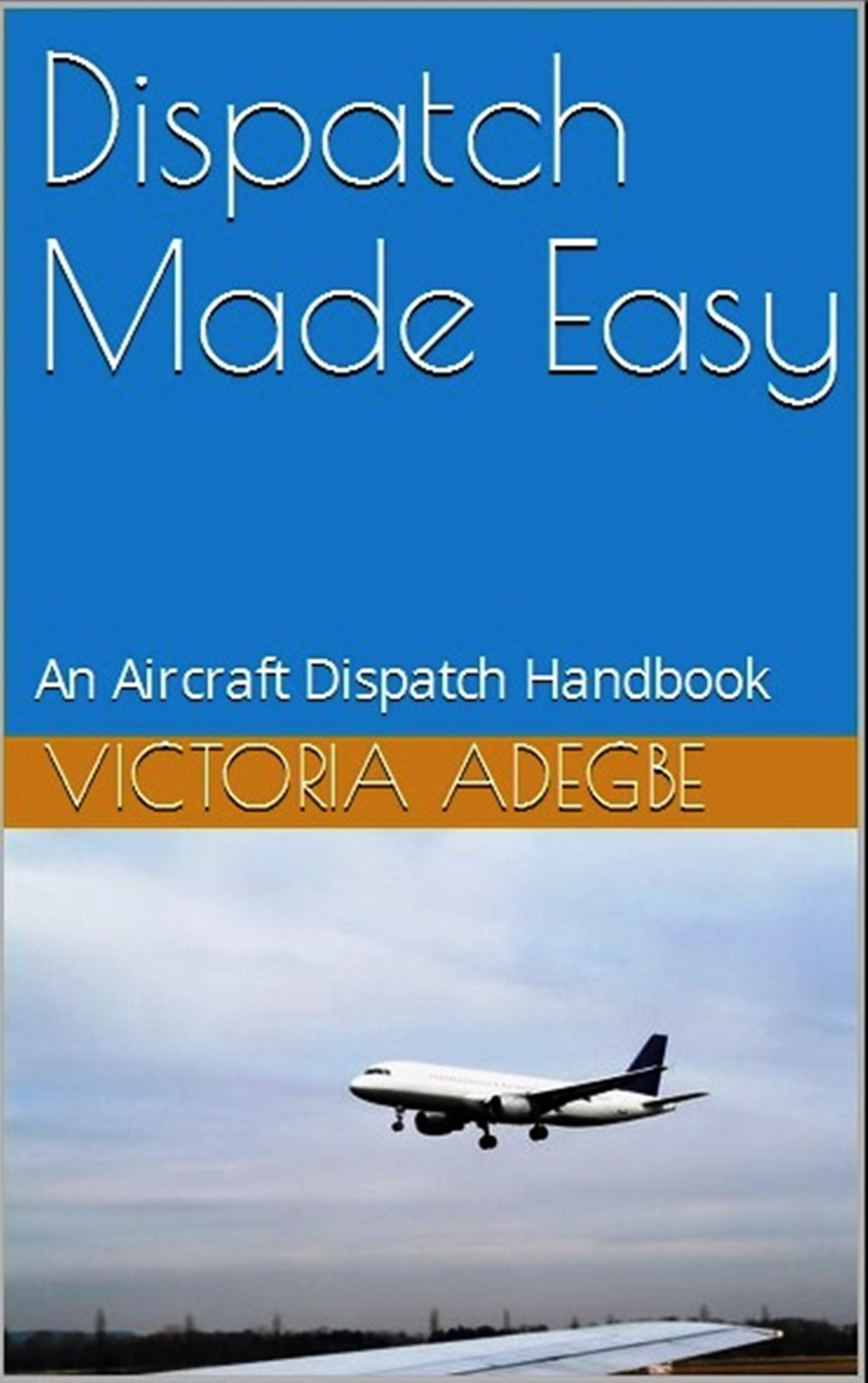 Dispatch Made Easy Book Cover